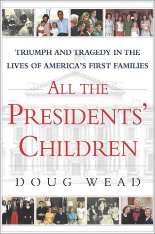 9780743446310: All the Presidents' Children: Triumph and Tragedy in the Lives of America's First Families
