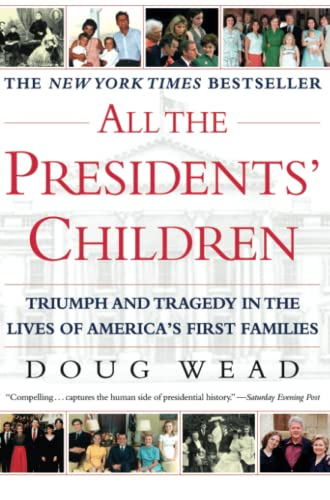 9780743446334: All the Presidents' Children: Triumph and Tragedy in the Lives of America's First Families