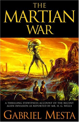 9780743446396: The Martian War: A Thrilling Eyewitness Account of the Recent Invasion As Reported by Mr. H.G. Wells