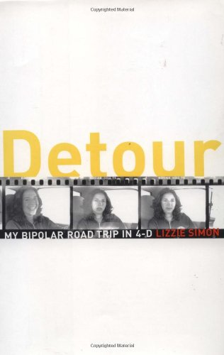 Detour My Bipolar Road Trip in 4-D: Simon, Lizzie