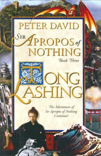 Tong Lashing: The Continuing Adventures of Sir Apropos of Nothing (0743449126) by David, Peter