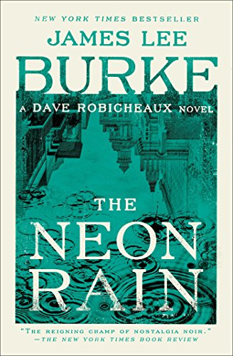 The Neon Rain: A Dave Robicheaux Novel: Burke, James Lee