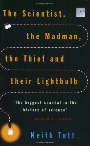9780743449762: The Scientist, The Madman, The Thief And Their Lightbulb: The Search For Free Energy