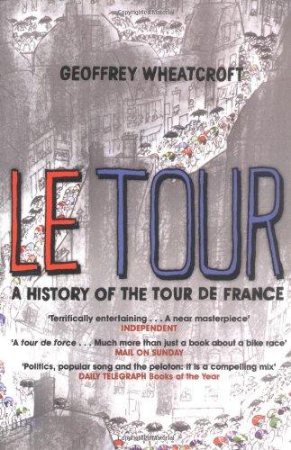 9780743449922: Le Tour: A History of the Tour de France