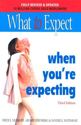 9780743450287: What To Expect When You're Expecting; New 3rd Edition, Completely Revised & Updated