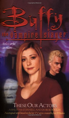 9780743450348: Buffy: These Our Actors: Buffy The Vampire Slayer (BUFFY ADULT)