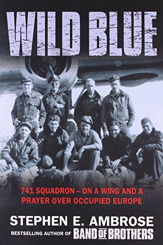 9780743450621: Wild Blue: 741 Squadron (741 Squadron: On a Wing and a Prayer Over Occupied Europe)