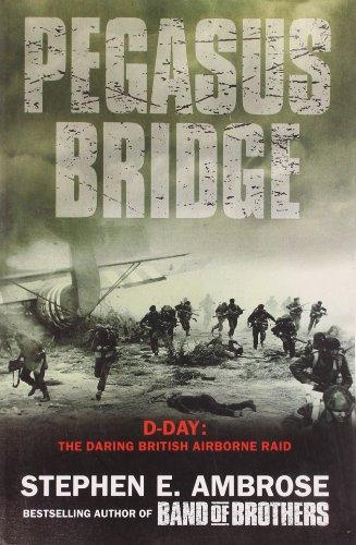 9780743450683: Pegasus Bridge: D-day: The Daring British Airborne Raid