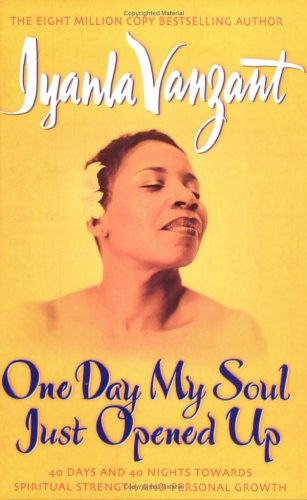 9780743450737: One Day My Soul Just Opened Up: 40 Days And 40 Nights Towards Spiritual Strength And Personal Growth