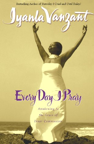 9780743450744: Every Day I Pray: Prayers for Awakening to the Grace of Inner Communion