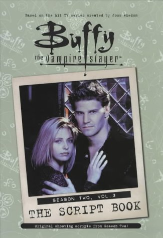 Buffy the Vampire Slayer: The Script Book, Season Two, Volume 3 (v. 3): Various Authors