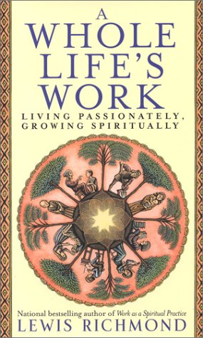 9780743451307: A Whole Life's Work: Living Passionately, Growing Spiritually
