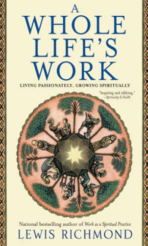 9780743451314: A Whole Life's Work: Living Passionately, Growing Spiritually