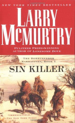 Sin Killer: The Berrybender Narrative, Book 1: Larry McMurtry
