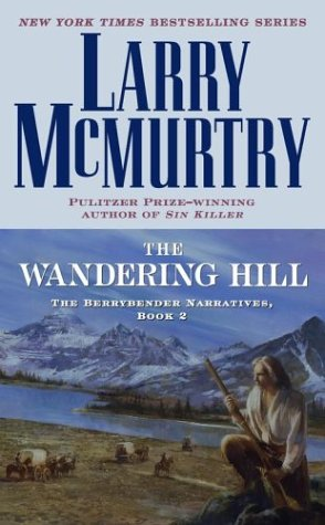 9780743451420: The Wandering Hill (The Berrybender Narratives, Book 2)