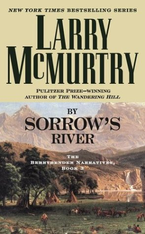 By Sorrow's River: The Berrybender Narratives, Book: McMurtry, Larry
