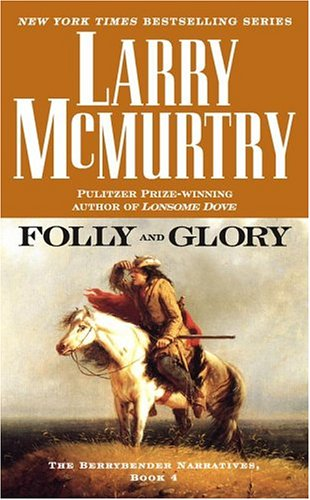 9780743451444: Folly and Glory: A Novel (Berrybender Narratives)