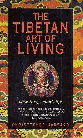 9780743451468: The Tibetan Art of Living: Wise Body Mind Life