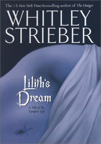 Lilith's Dream : A Tale of the Vampire Life: Whitley Strieber