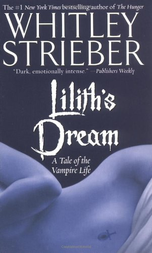 Lilith's Dream: A Tale of the Vampire: Strieber, Whitley