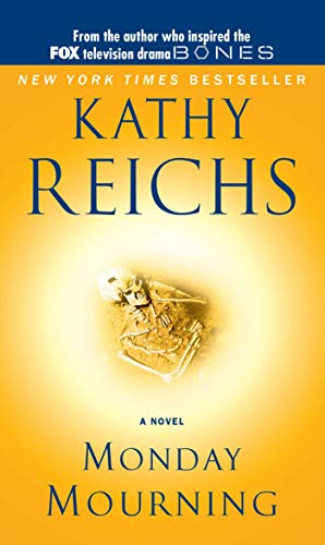 Monday Mourning: A Tempe Brennan Novel (Temperance: Reichs, Kathy