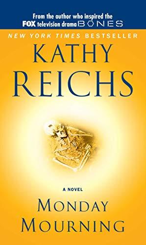 Monday Mourning: A Tempe Brennan Novel: Kathy Reichs
