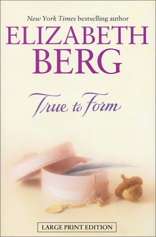 True To Form: Berg, Elizabeth