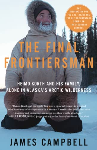 9780743453141: The Final Frontiersman: Heimo Korth and His Family, Alone in Alaska's Arctic Wilderness [Idioma Inglés]