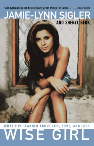Wise Girl: What I've Learned About Life, Love, and Loss: Jamie-Lynn Sigler, Sheryl Berk