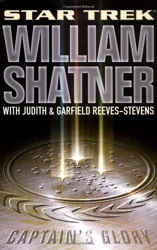 Captain's Glory (Star Trek): Shatner, William; Reeves-Stevens, Garfield; Reeves-Stevens, ...