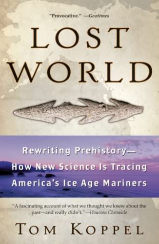 9780743453592: Lost World: Rewriting Prehistory---How New Science Is Tracing America's Ice Age Mariners