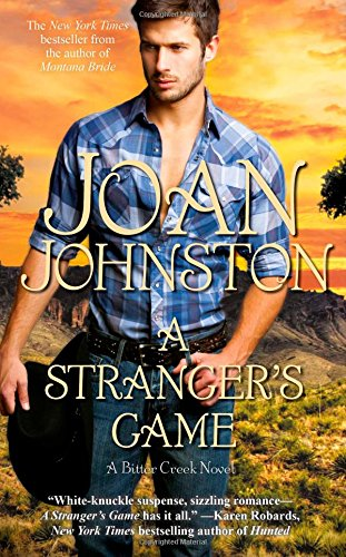 A Stranger's Game (A Bitter Creek Novel) (9780743454391) by Johnston, Joan