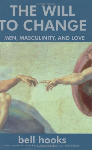 9780743456074: The Will to Change: Men, Masculinity, and Love