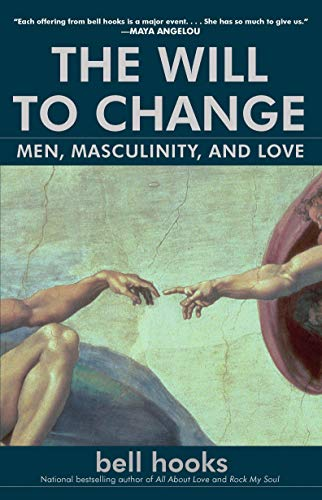 9780743456081: The Will to Change: Men, Masculinity, and Love