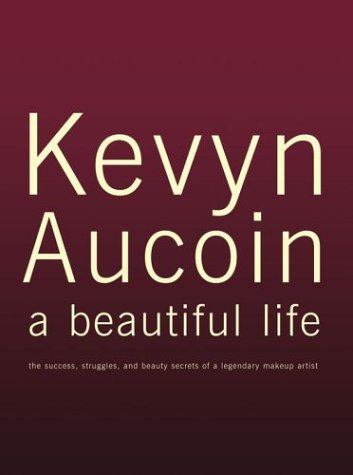9780743456425: Kevyn Aucoin: A Beautiful Life