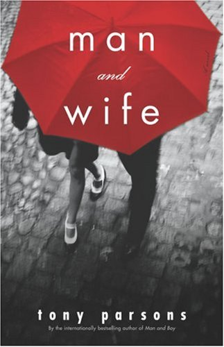 Man and Wife: A Novel: Tony Parsons