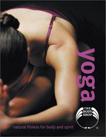 9780743456692: Yoga: Natural Exercises for Life (Body Shop Books)