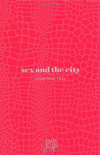 9780743456814: Sex and the City: Kiss and Tell