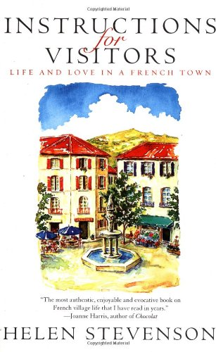 9780743456890: Instructions for Visitors: Life and Love in a French Town