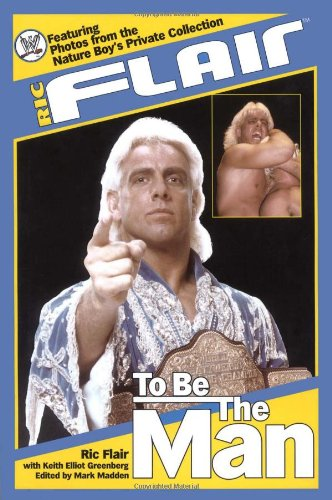 9780743456913: Ric Flair: To Be the Man (WWE)