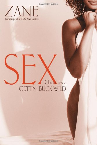 Gettin' Buck Wild: Sex Chronicles II: Zane