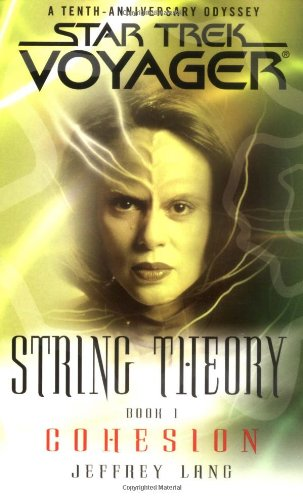 9780743457187: String Theory, Book 1: Cohesion (Star Trek: Voyager - String Theory) (Bk. 1)
