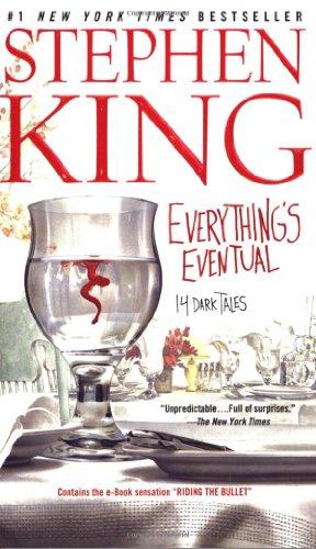 Everything's Eventual: 14 Dark Tales: King, Stephen