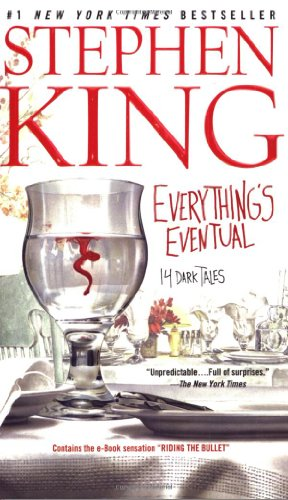 Everythings Eventual: 14 Dark Tales 9780743457354 The acclaimed #1 New York Times and undisputed King of Horror Stephen King offers another spine-tingling compilation of short stories su