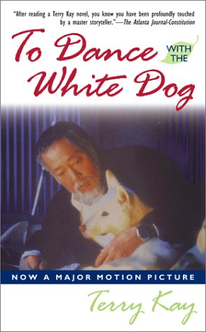 To Dance with the White Dog: Kay, Terry