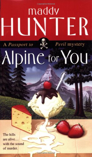 9780743458115: Alpine for You: A Passport to Peril Mystery