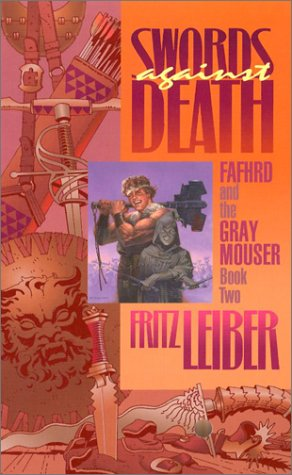 9780743458283: Swords Against Death (Fafhrd and the Gray Mouser, Book 2)