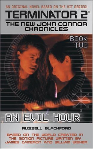 An Evil Hour: Book 2 (Terminator2-New John Connor Chronicles): Blackford, Russell