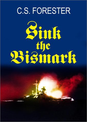 9780743459068: Sink the Bismarck!: The Greatest Chase in Military History (John Gresham Military Library)