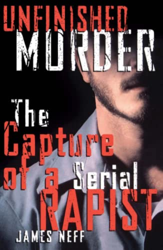 9780743460552: Unfinished Murder: The Capture of a Serial Rapist